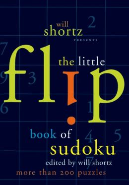 Will Shortz Presents the Little Flip Book of Sudoku