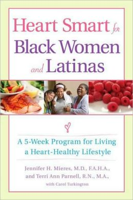 Heart Smart for Black Women and Latinas: A 5-Week Program for Living a Heart-Healthy Lifestyle