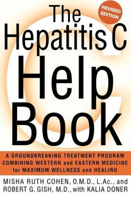 Hepatitis C Help Book: A Groundbreaking Treatment Program Combining Western and Eastern Medicine for Maximum Wellness and Healing