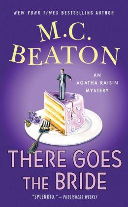There Goes the Bride (Agatha Raisin Series #20)