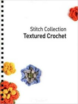 Textured Crochet: More than 70 Designs with Easy-to-Follow Charts