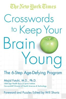 New York Times Crosswords to Keep Your Brain Young: The 6-Step Age-Defying Program