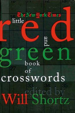The New York Times Little Red and Green Book of Crosswords Will Shortz