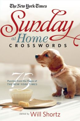 New York Times Sunday at Home Crosswords: 75 Puzzles From the Pages of The New York Times
