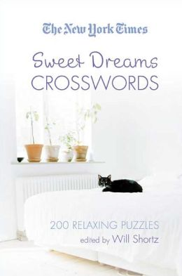 The New York Times Sweet Dreams Crosswords: 200 Relaxing Puzzles