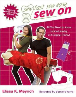 Sew On: All You Need to Know to Start Sewing and Serging Today!
