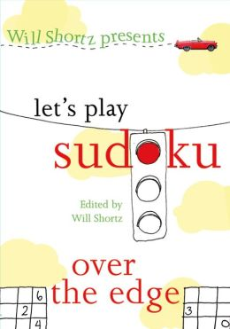 Will Shortz Presents Let's Play Sudoku: Over the Edge