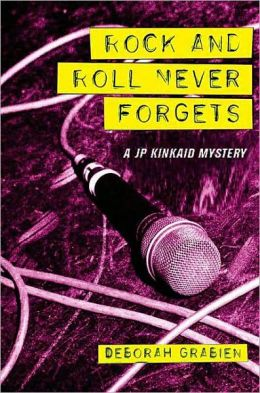 Rock and Roll Never Forgets: A JP Kinkaid Mystery