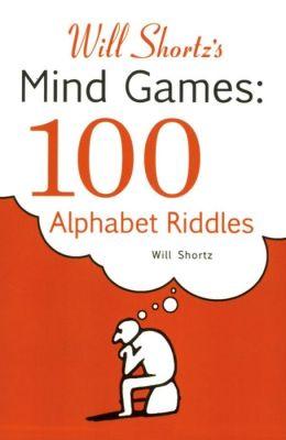 Will Shortz's Mind Games: 100 Alphabet Riddles