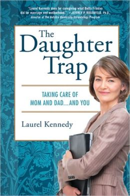 The Daughter Trap: Taking Care of Mom and Dad... and You