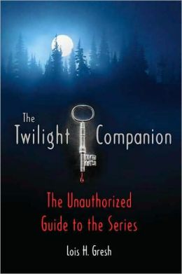 Twilight Companion: The Unauthorized Guide to the Series
