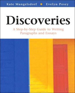 Discoveries: A Step-by-Step Guide to Writing Paragraphs and Essays