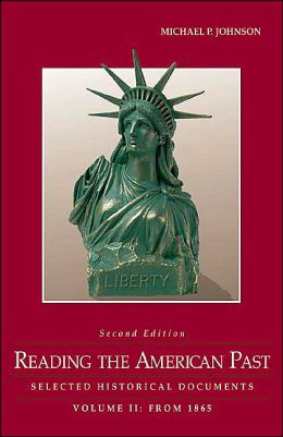 Reading the American Past: Selected Historical Documents, Volume II: From 1865