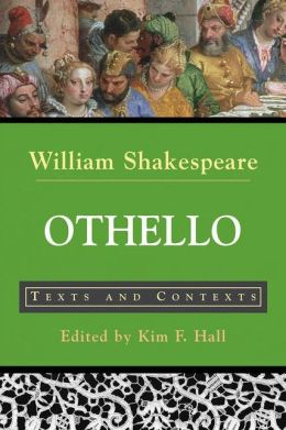 Othello: Texts and Contexts (Bedford Shakespeare Series)