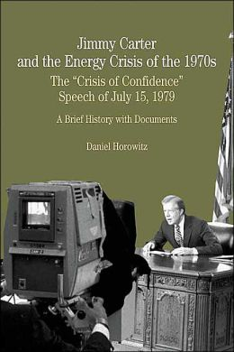 Jimmy Carter and the Energy Crisis of the 1970s: The Crisis of Confidence Speech of July 15, 1979