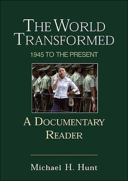 World Transformed :1945 to the Present: A Documentary Reader