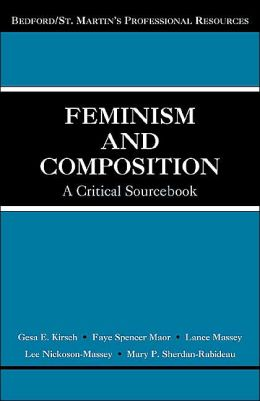 Feminism and Composition: A Critical Sourcebook