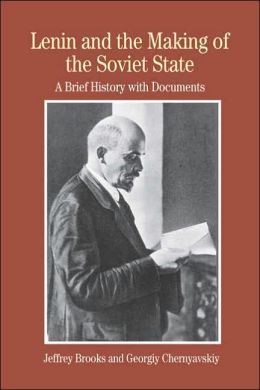 Lenin and the Making of the Soviet State: A Brief History with Documents