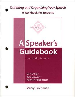 Outlining and Organizing Your Speech: A Workbook for Students