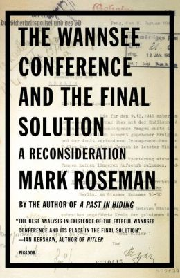 Wannsee Conference and the Final Solution: A Reconsideration