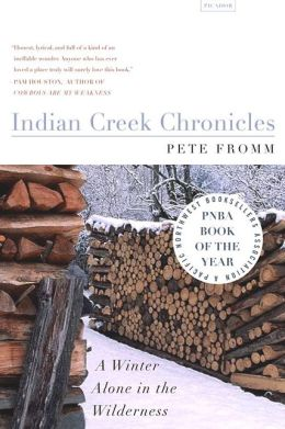 Indian Creek Chronicles: A Winter Alone in the Wilderness