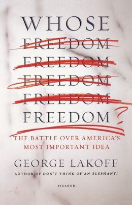 Whose Freedom?: The Battle over America's Most Important Idea