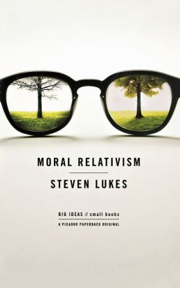 Moral Relativism (Big Ideas/Small Books)