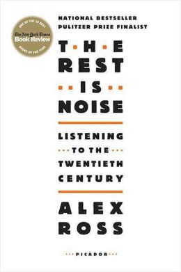 Rest Is Noise: Listening to the Twentieth Century