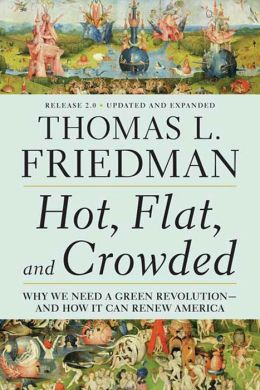 Hot, Flat, and Crowded: Why We Need a Green Revolution - and How It Can Renew America