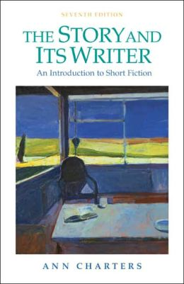 Story and Its Writer: An Introduction to Short Fiction