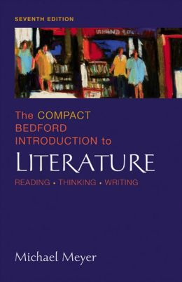 Compact Bedford Introduction to Literature: Reading - Thinking - Writing