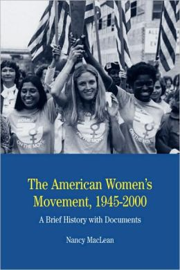 American Women's Movement, 1945-2000: A Brief History with Documents