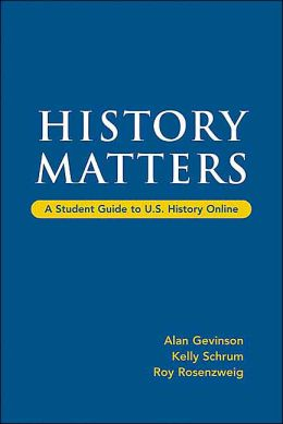 History Matters: A Student Guide to U. S. History Online