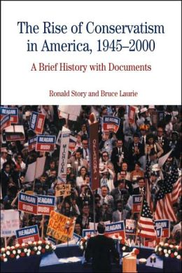 Rise of Conservatism in America, 1945-2000: A Brief History with Documents