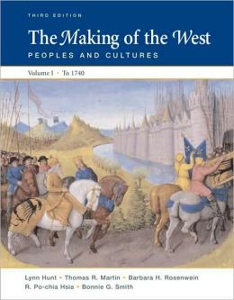 Making of the West: Peoples and Cultures, Volume I: To 1740