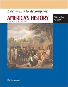 Documents to Accompany America's History, Volume One: To 1877