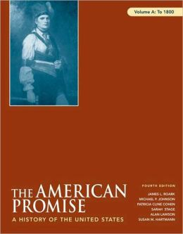 The American Promise, Volume A: To 1800: A History of the United States