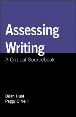 Assessing Writing: A Critical Sourcebook