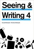 Book Cover Image. Title: Seeing & Writing, 4th Edition, Author: Donald McQuade