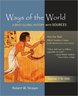 Ways of the World: A Global History with Sources, Volume 1: To 1500