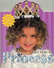 I Want to Be a ... Princess