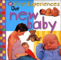 New Baby (First Experiences Series)