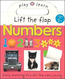 Lift the Flap Numbers: Easy Learning Fun, For the Very Young (Play and Learn Series)