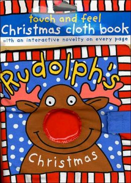 Rudolph's Christmas: Touch and Feel Christmas Cloth Book