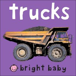 Trucks (Bright Baby Series)