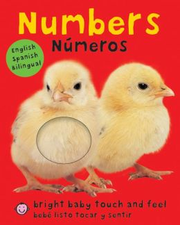 Numbers/Numeros (Bright Baby Touch and Feel Series)