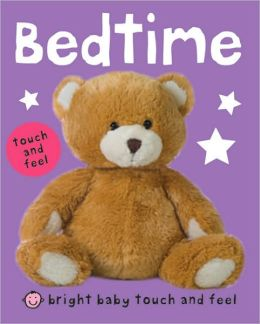 Bedtime (Bright Baby Touch and Feel Series)