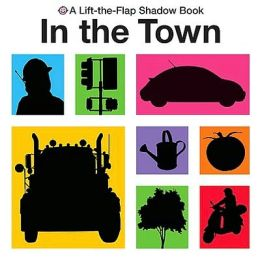 In the Town (Lift-the-Flap Shadow Book Series)