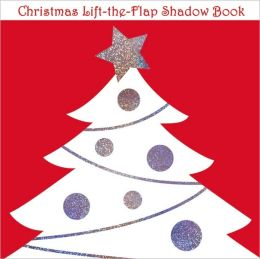 Christmas (Lift-the-Flap Shadow Book Series)