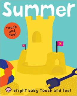 Summer (Bright Baby Touch and Feel Series)